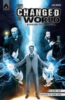 They Changed the World: Bell, Edison...