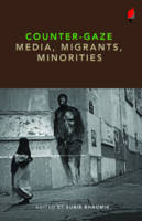 Counter-Gaze: Media, Migrants,...