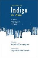 Culture of Indigo in Asia: Plant,...