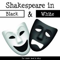 Shakespeare in Black and White: ...