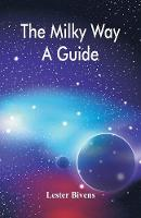 The Milky Way: A Guide