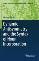 Dynamic Antisymmetry and the Syntax ...
