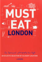 Must Eat London: An Eclectic ...