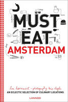 Must Eat Amsterdam: An Eclectic...