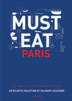 Must Eat Paris: An Eclectic Selection...
