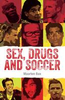 Sex, Drugs and Soccer: 2017