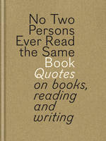 No Two Persons Ever Read the Same...