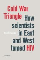 Cold War Triangle: How Scientists in...