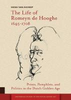 The Life of Romeyn de Hooghe...