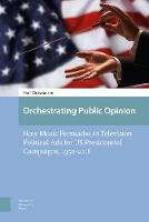 Orchestrating Public Opinion: How...