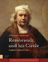 Rembrandt and his Circle: Insights ...