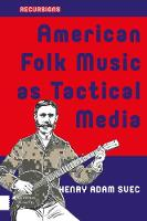 American Folk Music as Tactical Media
