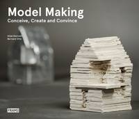 Model Making: Conceive, Create and...