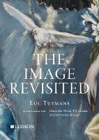 Luc Tuymans: The Image Revisited: in...