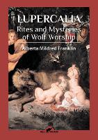 Lupercalia: Rites and Mysteries of...