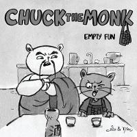 Chuck the Monk - Empty Fun: Catlike...