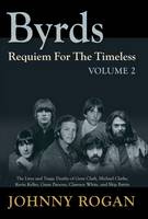 Byrds: Requiem for the Timeless: The...