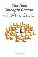 The Dale Carnegie Course on Effective...
