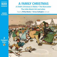 A Family Christmas: Includes Dylan Thomas 'A Child's Christmas in Wales' and Other Seasonal Stories
