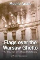 Flags Over the Warsaw Ghetto: The...