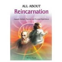 All About Reincarnation: Legends,...