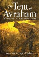 The Tent of Avraham: Gleanings from...