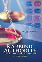 Rabbinic Authority: The Vision & the...