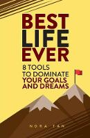 Best Life Ever: 8 Tools to Dominate...