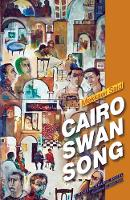Cairo Swan Song: A Novel