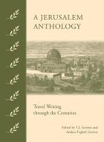 A Jerusalem Anthology: Travel Writing...