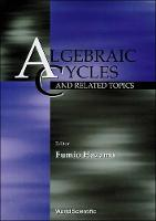 Algebraic Cycles and Related Topics