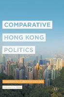 Comparative Hong Kong Politics: A...