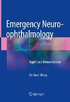 Emergency Neuro-ophthalmology: Rapid...
