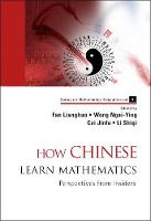 How Chinese Learn Mathematics: Perspectives from Insiders