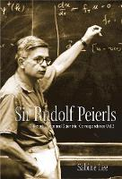 Sir Rudolf Peierls: Selected Private...