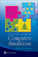 Practical Guide to Computer Simulations