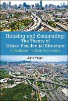 Housing And Commuting: The Theory Of...