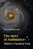 Story Of Antimatter, The: Matter's...