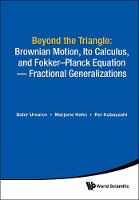 Beyond The Triangle: Brownian Motion,...
