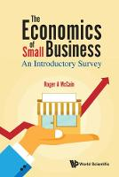 Economics Of Small Business, The: An...