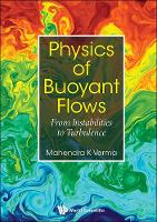 Physics Of Buoyant Flows: From...