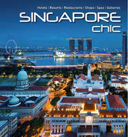 Singapore Chic: Hotels | Resorts |...