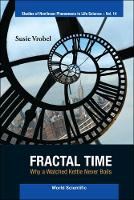 Fractal Time: Why a Watched Kettle...
