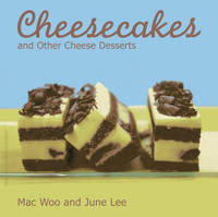 Cheesecakes: and Other Cheese Desserts