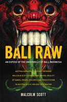 Bali Raw: An Expose of the Underbelly...