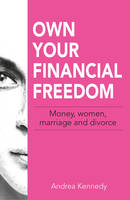 Own Your Financial Freedom: Money,...