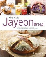 Jayeon Bread: A Step by Step Guide to...