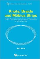 Knots, Braids and Mobius Strips :...