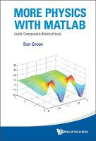 More Physics with MATLAB: (With...