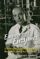 Emperor of Enzymes: A Biography of...